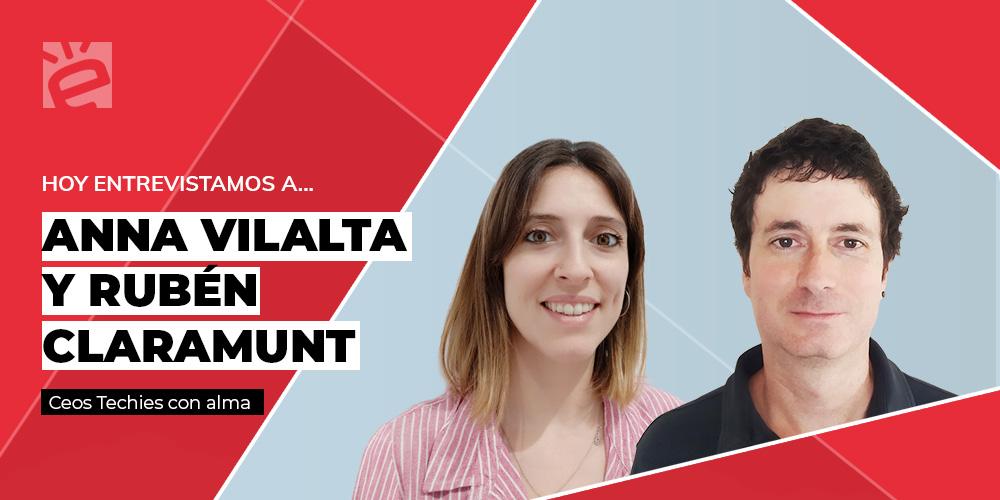 Hoy entrevistamos a Anna Vilalta y Rubén Claramunt. Ceos Techies con alma