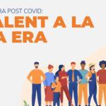 5 claves de la era post Covid: el Talento en la nueva era