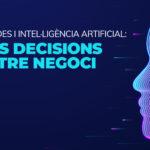 Anàlisis de dades i intel·ligència artificial: Millors decisions en el nostre negoci.