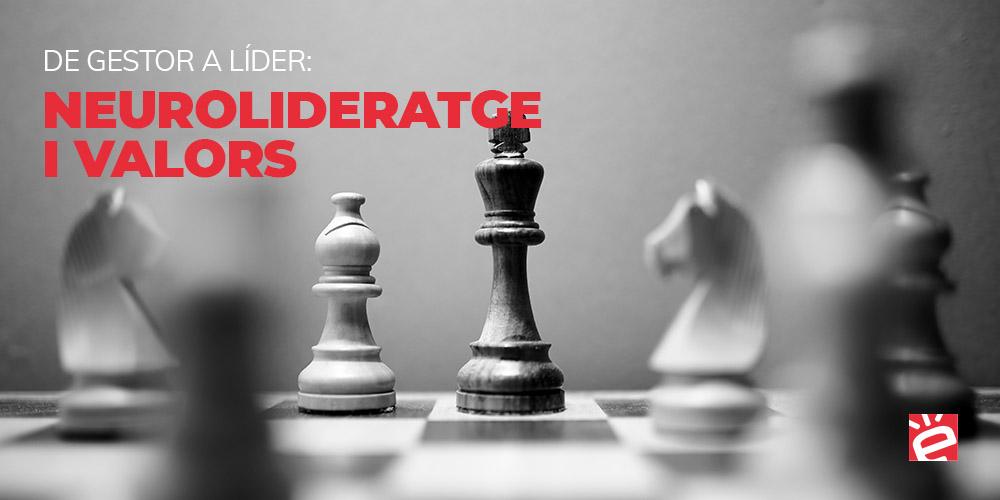 De gestor a Líder: neurolideratge i valors