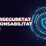 La ciberseguretat es responsabilitat de tots