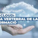 Serveis en el núvol Microsoft: columna vertebral de la Transformació