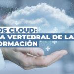 Servicios en la nube Microsoft: columna vertebral de la Transformación