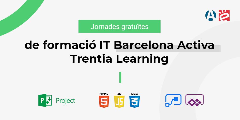 Jornades gratuÏtes de formació IT Barcelona Activa Trentia Learning