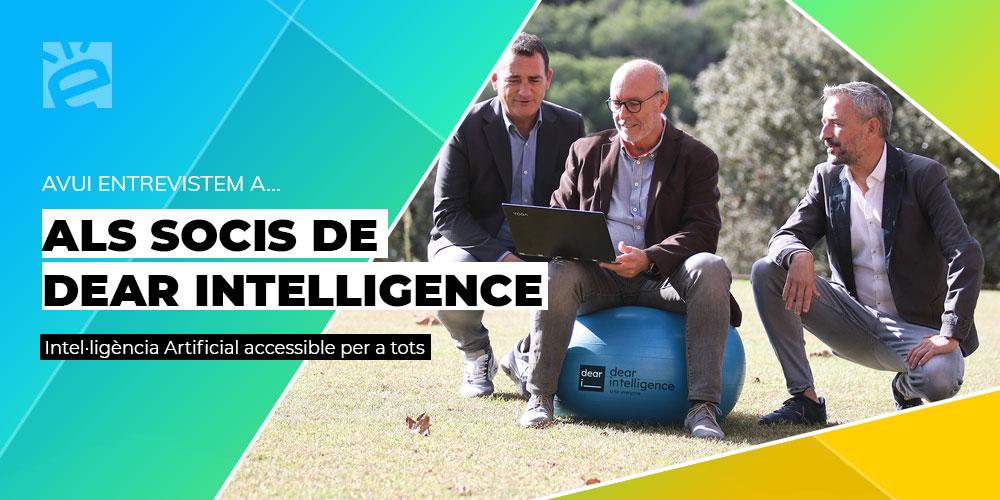 Avui entrevistem …als socis de Dear Intelligence