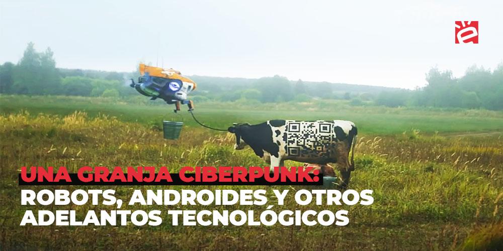 Una granja Ciberpunk: robots, androides y otros adelantos tecnológicos