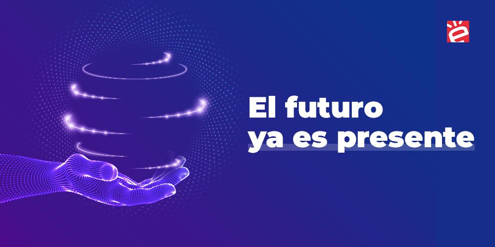 Un mundo apasionante: cuando el futuro es presente