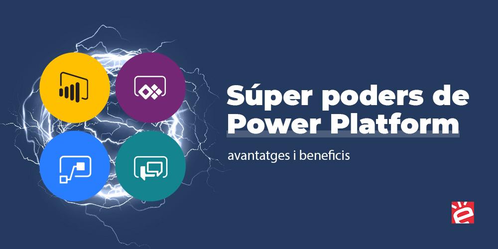 Súper poders de Power Platform: avantatges i beneficis