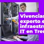 Vivencias de un experto en infraestructuras IT en Trentia