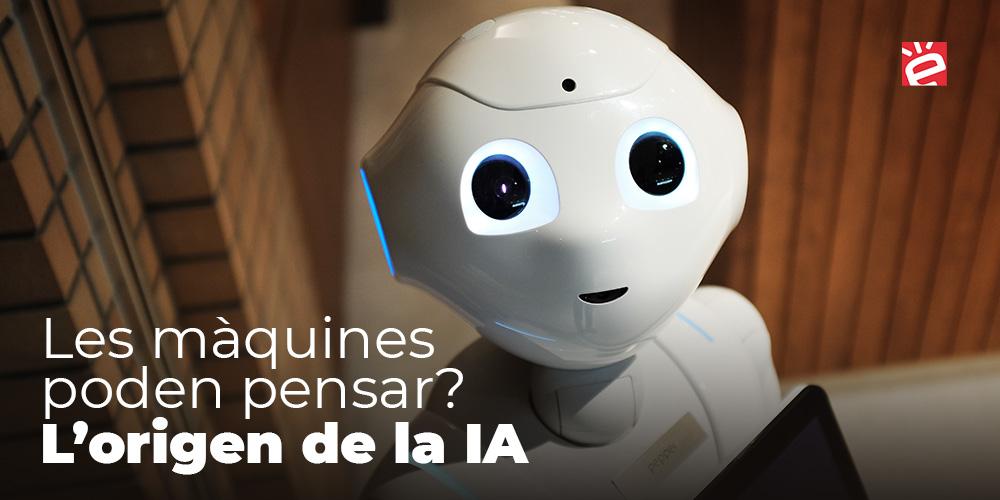 Les màquines poden pensar? L'origen de la IA