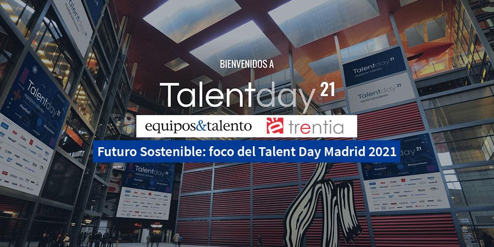 Futuro sostenible: Foco del Talent Day Madrid 2021