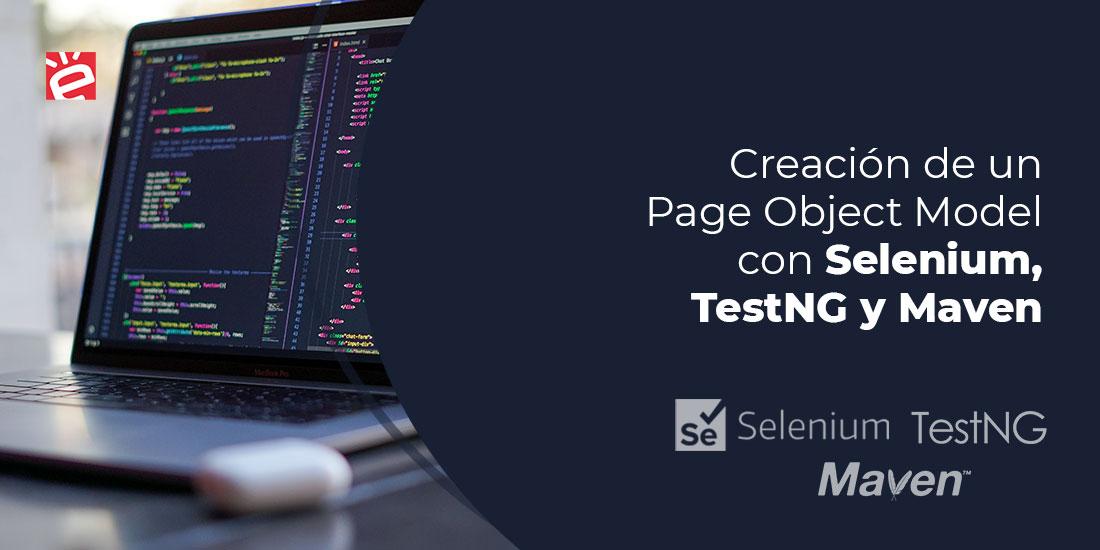 Creación de un Page Object Model con Selenium, TestNG y Maven